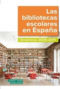Las bibliotecas escolares en España. Dinámicas 2005-2011