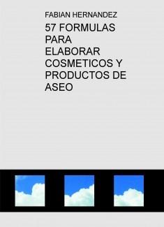 57 FORMULAS PARA ELABORAR COSMETICOS Y PRODUCTOS DE ASEO