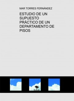 ESTUDIO DE UN SUPUESTO PRÁCTICO DE UN DEPARTAMENTO DE PISOS
