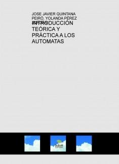 INTRODUCCIÓN TEÓRICA Y PRÁCTICA A LOS AUTOMATAS