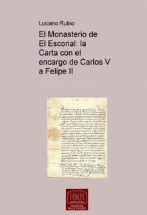 El Monasterio de El Escorial: la Carta con el encargo de Carlos V a Felipe II
