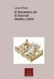 El Monasterio de El Escorial: ideales y estilo