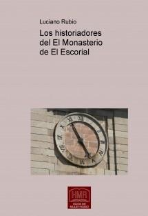 Los historiadores del Monasterio de El Escorial