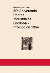 50º Aniversario Peritos Industriales Córdoba - Promoción 1964