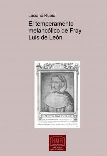 El temperamento melancólico de Fray Luis de León