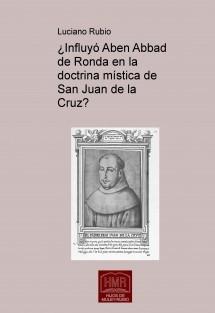 ¿Influyó Aben Abbad de Ronda en la doctrina mística de San Juan de la Cruz?