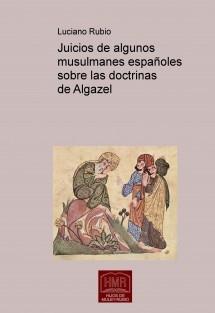 Juicios de algunos musulmanes españoles sobre las doctrinas de Algazel