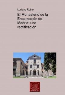 El Monasterio de la Encarnación de Madrid: una rectificación