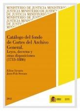 CATÁLOGO DEL FONDO DE CORTES DEL ARCHIVO GENERAL. Leyes, decretos y otras disposiciones 1713-1886