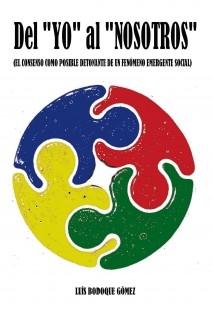 """Del """"Yo"""" al """"Nosotros"""" (El Consenso como posible detonante de un fenómeno emergente social)"""