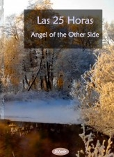 Las 25 Horas - Angel of the Other Side - Parte III