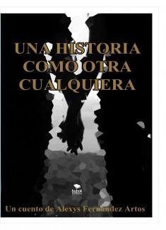 UNA HISTORIA COMO OTRA CUALQUIERA