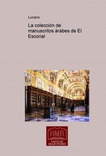 La colección de manuscritos árabes de El Escorial