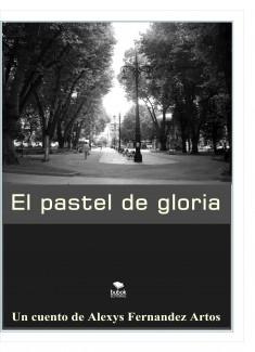 EL PASTEL DE GLORIA