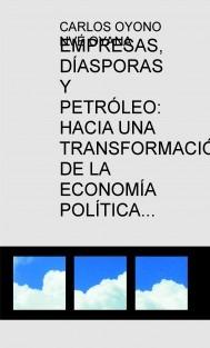 EMPRESAS, DÍASPORAS Y PETRÓLEO: HACIA UNA TRANSFORMACIÓN DE LA ECONOMÍA POLÍTICA EN GUINEA ECUATORIAL1