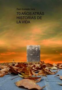 70 AÑOS ATRÁS   HISTORIAS DE LA VIDA