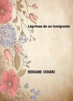 Lágrimas de un inmigrante.