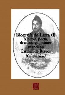 Biografía de Larra (I). Albores, poeta, dramaturgo, primer periodista