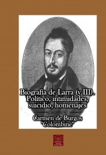 Biografía de Larra (y III). Político, intimidades, suicidio, homenajes