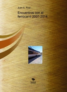 Encuentros con el ferrocarril 2007-2014