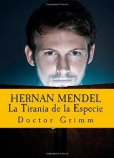 Hernan Mendel La Tirania de La Especie: El Thriller de Darwin