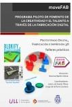 Prototipado Digital, Fabricación e Impresión 3D. Talleres Prácticos
