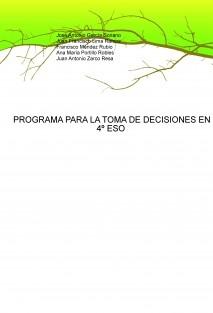 PROGRAMA PARA LA TOMA DE DECISIONES EN 4º ESO