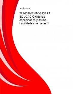 FUNDAMENTOS DE LA EDUCACIÓN de las capacidades y de las habilidades humanas 1