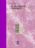 LOS ORIGENES DE LA MASONERÍA