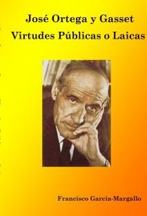 José Ortega y Gasset - Virtudes Públicas o Laicas