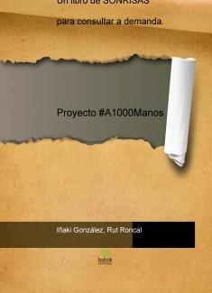Proyecto #A1000Manos: Un libro de SONRISAS para consultar a demanda.