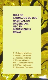GUÍA DE FARMACOS DE USO HABITUAL EN URGENCIAS. USO EN INSUFICIENCIA RENAL.