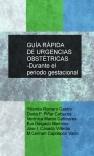 GUÍA RÁPIDA DE URGENCIAS OBSTÉTRICAS -Durante el periodo gestacional