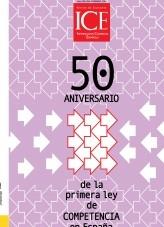 Libro Revista de Economía. Información Comercial Española (ICE). Núm 876 50 ANIVERSARIO de la primera Ley de COMPETENCIA EN España, autor Ministerio de Economía y Empresa