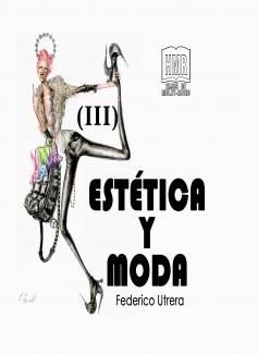 Moda, Modernidad y Posmodernidad en la Cultura Contemporánea