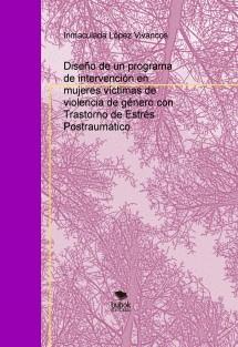 Diseño de un programa de intervención en mujeres víctimas de violencia de género con Trastorno de Estrés Postraumático