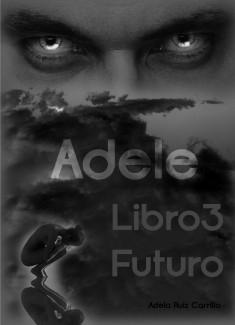 Trilogía Adele - Libro 3: Futuro