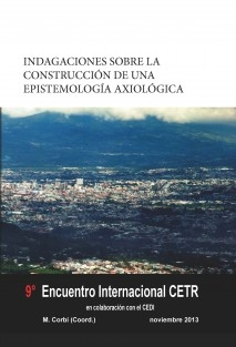 Indagaciones sobre la construcción de una epistemología axiológica. 9º Encuentro Internacional CETR.