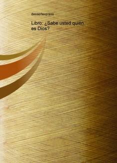 Libro: ¿Sabe usted quién es Dios?