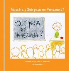 Maestra, ¿qué pasa en Venezuela? Segunda Edición