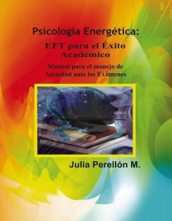 """P.E: EFT para el Éxito Académico - """"Manual para manejo de Ansiedad ante los Exámenes"""""""
