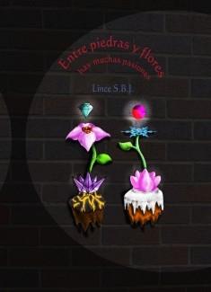 Entre Piedras y Flores hay Muchas Pasiones
