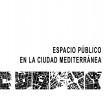 ESPACIO PÚBLICO EN LA CIUDAD MEDITERRÁNEA