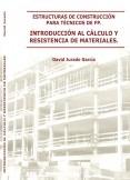ESTRUCTURAS DE CONSTRUCCIÓN PARA TÉCNICOS DE FP. INTRODUCCIÓN AL CÁLCULO Y RESISTENCIA DE MATERIALES