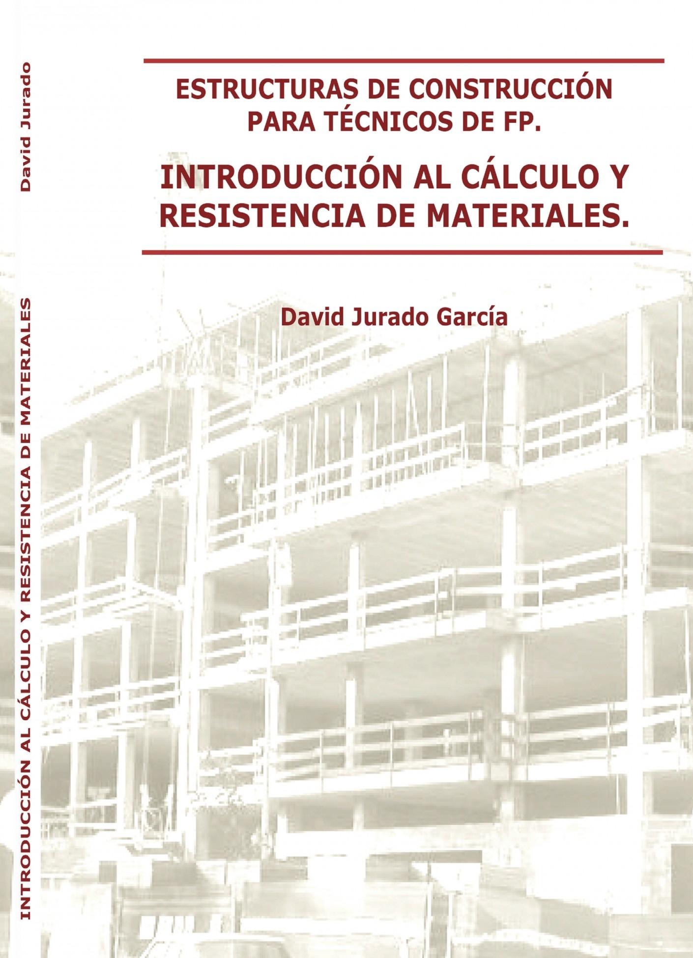 Estructuras De Construcción Para Técnicos De Fp Introducción Al Cálculo Y Resistencia De Materiales