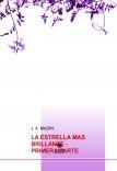 LA ESTRELLA MAS BRILLANTE - PRIMERA PARTE