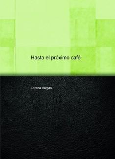 Hasta el próximo café [cuatro capítulos]