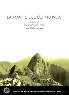 LA AMANTE DEL ÚLTIMO INCA -episodio I- EN BUSCA DEL BIRÚ