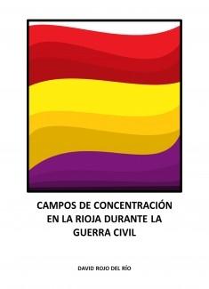 Campos de Concentración en La Rioja durante la Guerra Civil