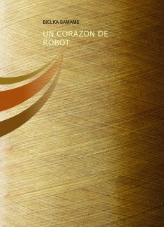 UN CORAZON D ROBOT